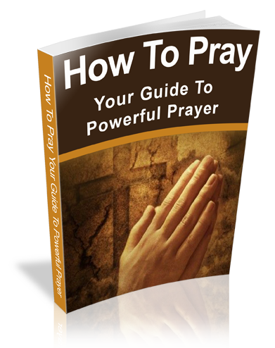 How To Pray: Your Guide To Powerful Prayer ebook